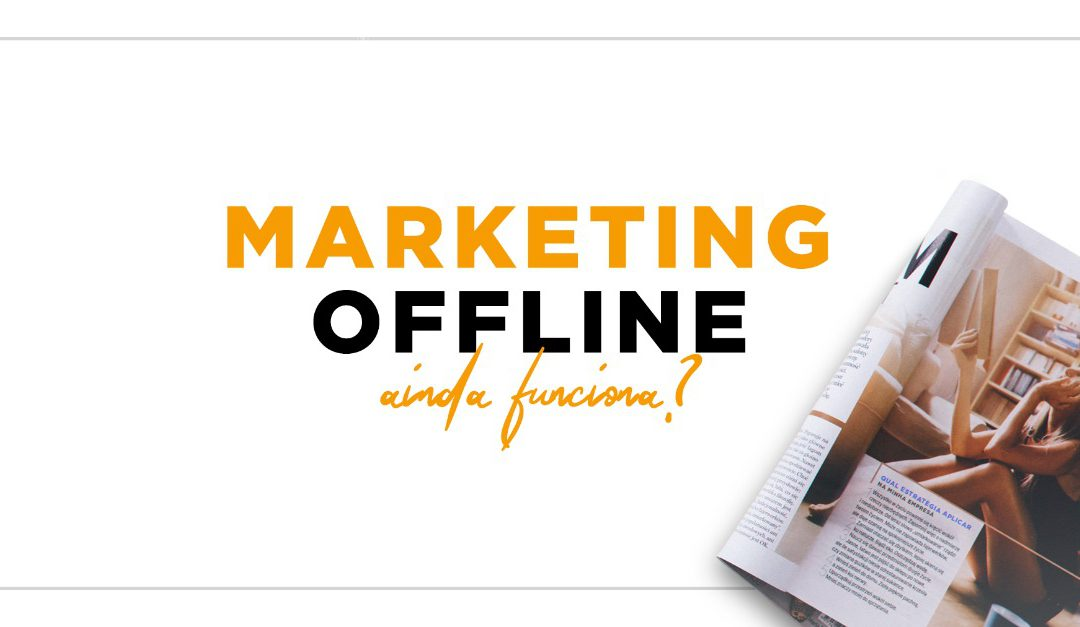 Entendendo o Marketing Offline